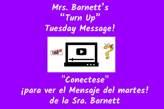 Turn Up Tuesdays with Mrs. Barnett / Conectese para de la Srt. Barnett
