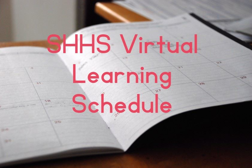 SHHS Virtual Learning Schedule - effective 4/13/20